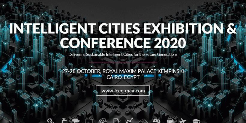Egypt : The 6th Annual Intelligent Cities Exhibition & Con (ICEC 2020) Kicks Off 27 October in Cairo